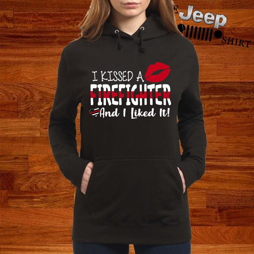 I Kissed A Firefighter And I Liked It Shirt women-hoodie