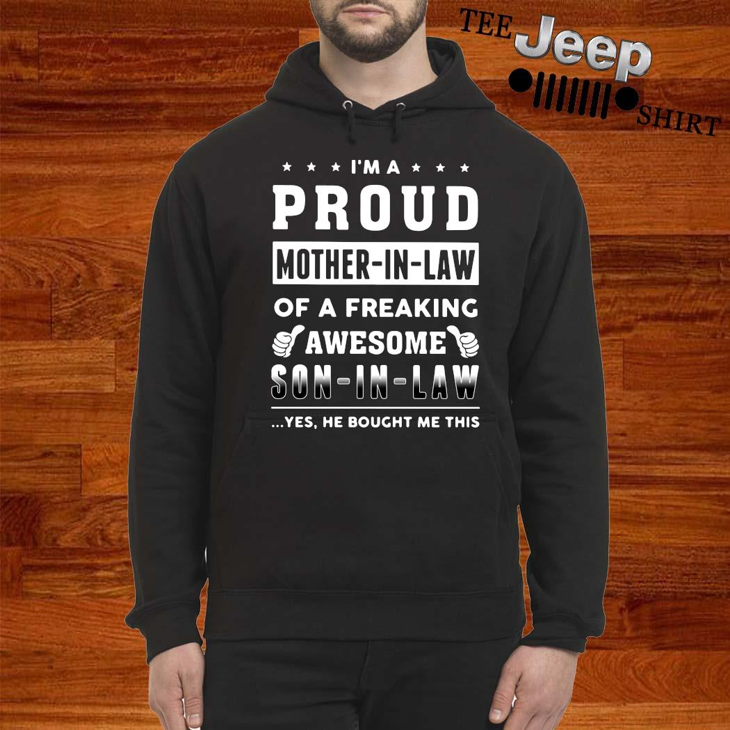 I'm A Proud Mother In Law Of A Freaking Awesome Son In Law Shirt hoodie