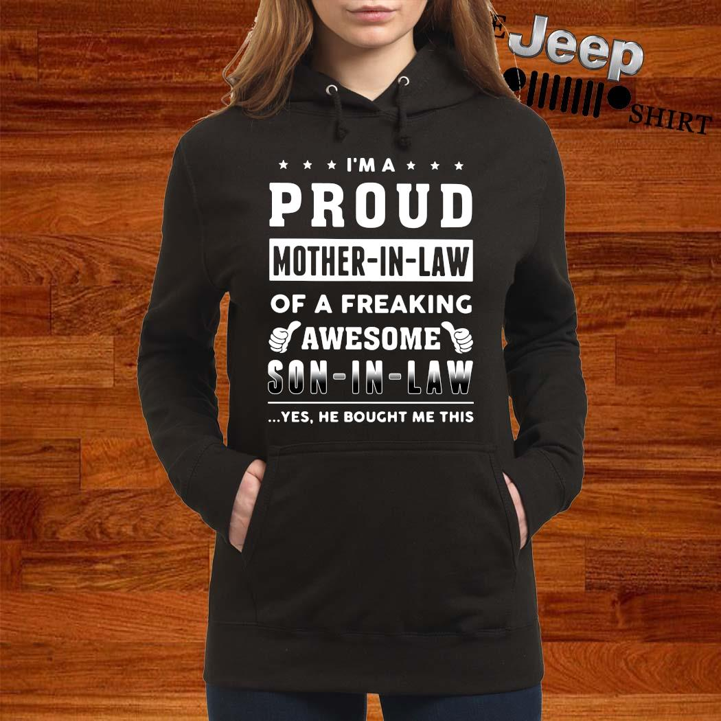 I'm A Proud Mother In Law Of A Freaking Awesome Son In Law Shirt women-hoodie
