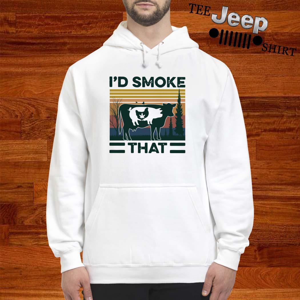 I'd Smoke That vintage Hoodie