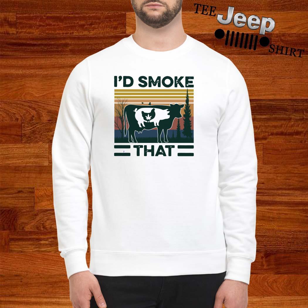 I'd Smoke That vintage Sweatshirt