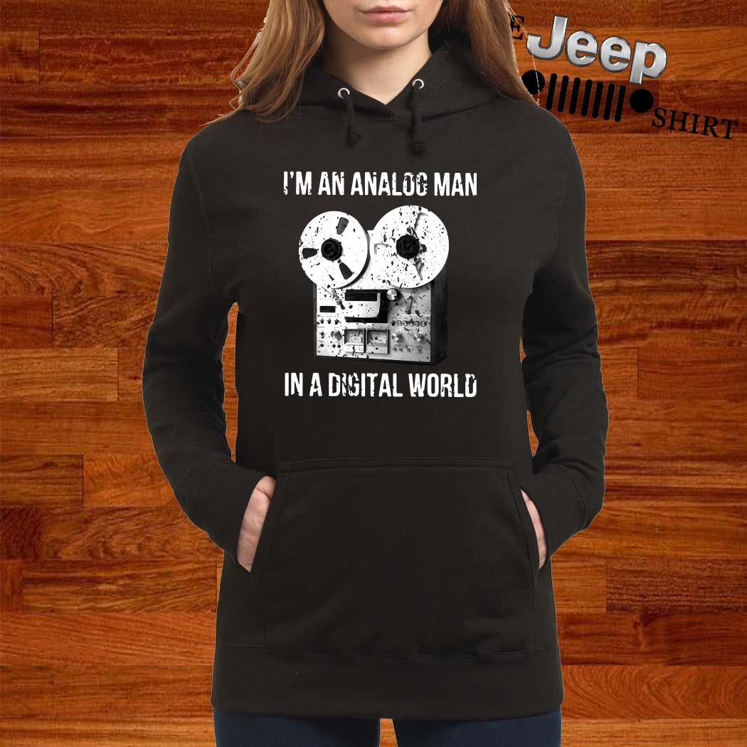 I'm An Analog Man In A Digital World Hoodie