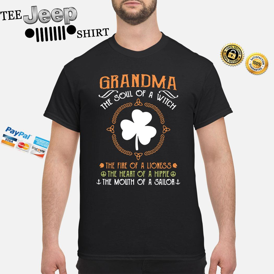 Irish Grandma The Soul Of A Witch The Fire Of A Lioness The Heart Of A Hippie Shirt