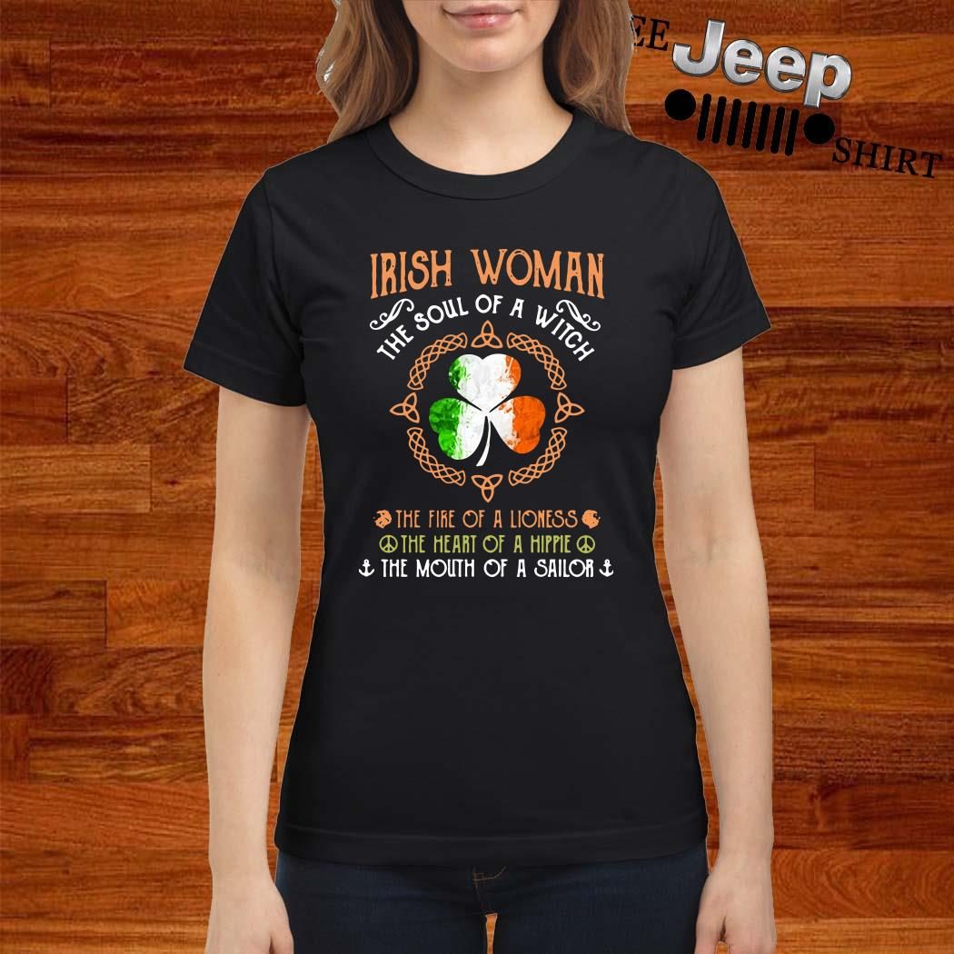 Irish Woman The Soul Of The Witch The Fire Of A Lioness The Heart Of A Hippie Ladies Shirt
