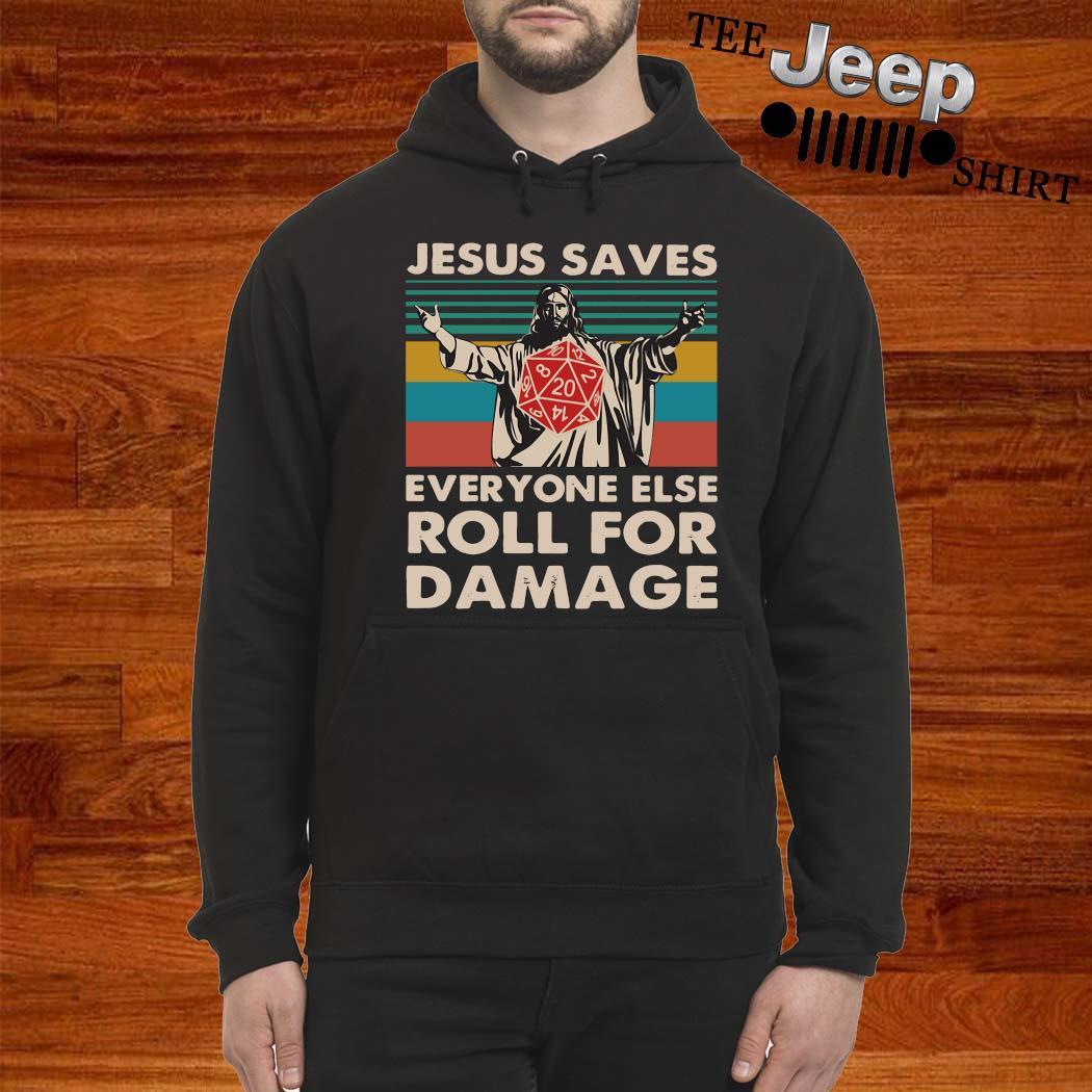 Jesus Saves Everyone Else Roll For Damage Vintage Shirt hoodie
