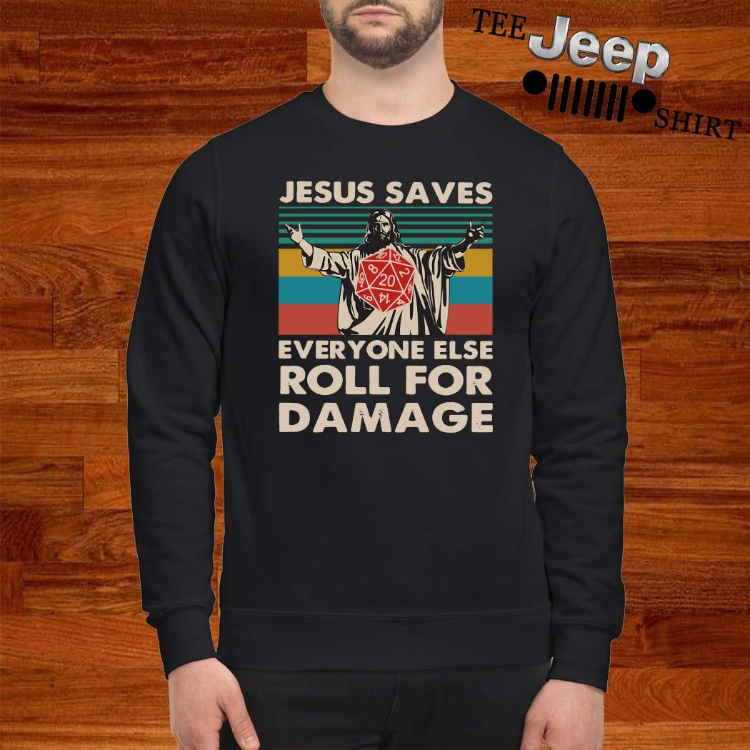 Jesus Saves Everyone Else Roll For Damage Vintage Shirt sweatshirt