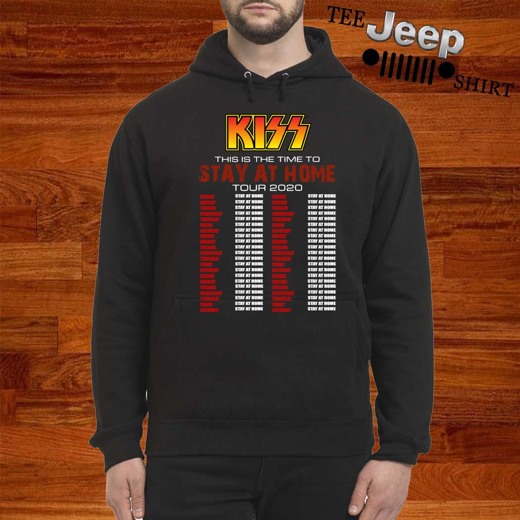 Kiss This Is The Time To Stay At Home Tour 2020 Shirt hoodie