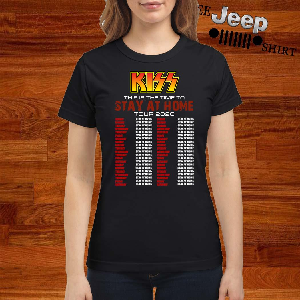 Kiss This Is The Time To Stay At Home Tour 2020 Shirt ladies-shirt