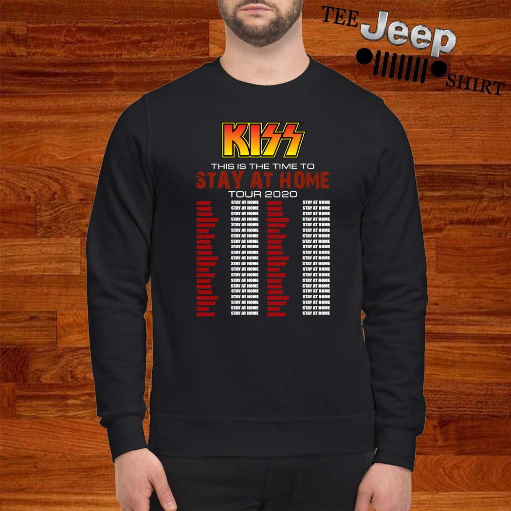 Kiss This Is The Time To Stay At Home Tour 2020 Shirt sweatshirt