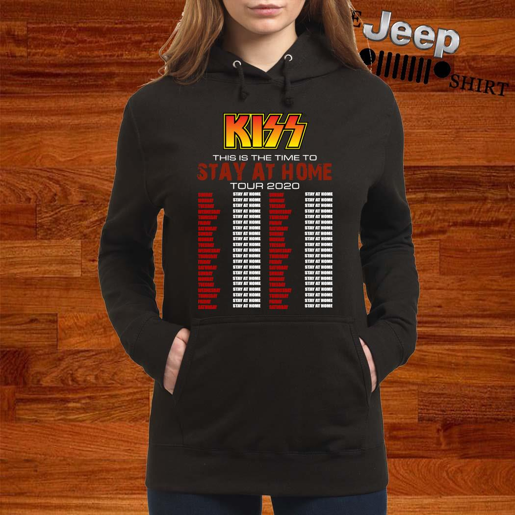 Kiss This Is The Time To Stay At Home Tour 2020 Shirt women-hoodie