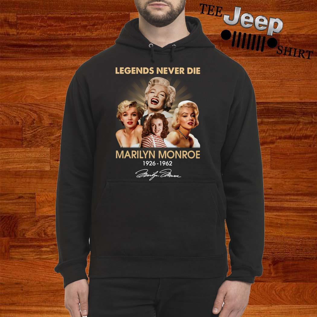 Legends Never Die Marilyn Monroe 1926 1962 Signature Hoodie