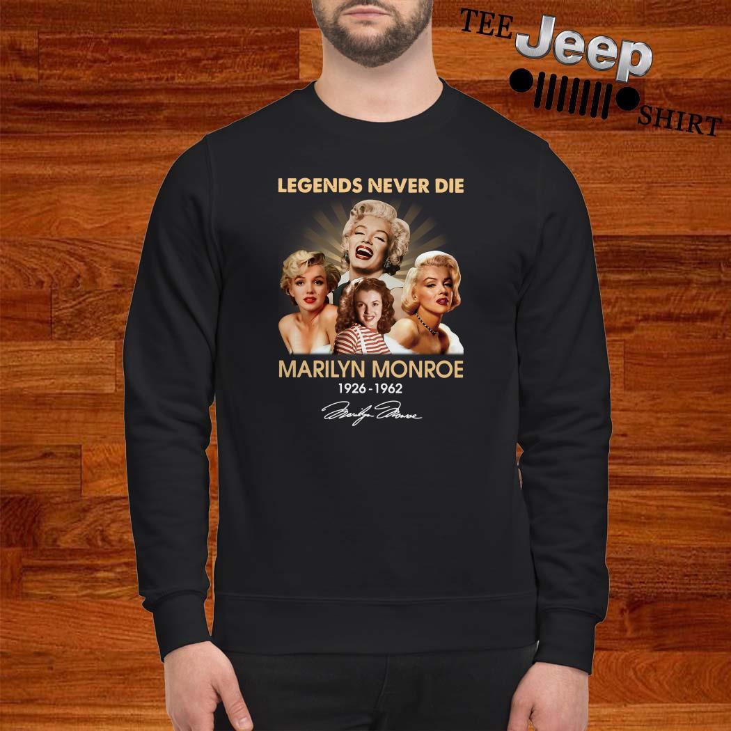 Legends Never Die Marilyn Monroe 1926 1962 Signature Sweatshirt