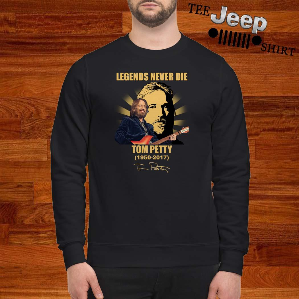 Legends Never Die Tom Petty 1950 2017 Signature Sweatshirt