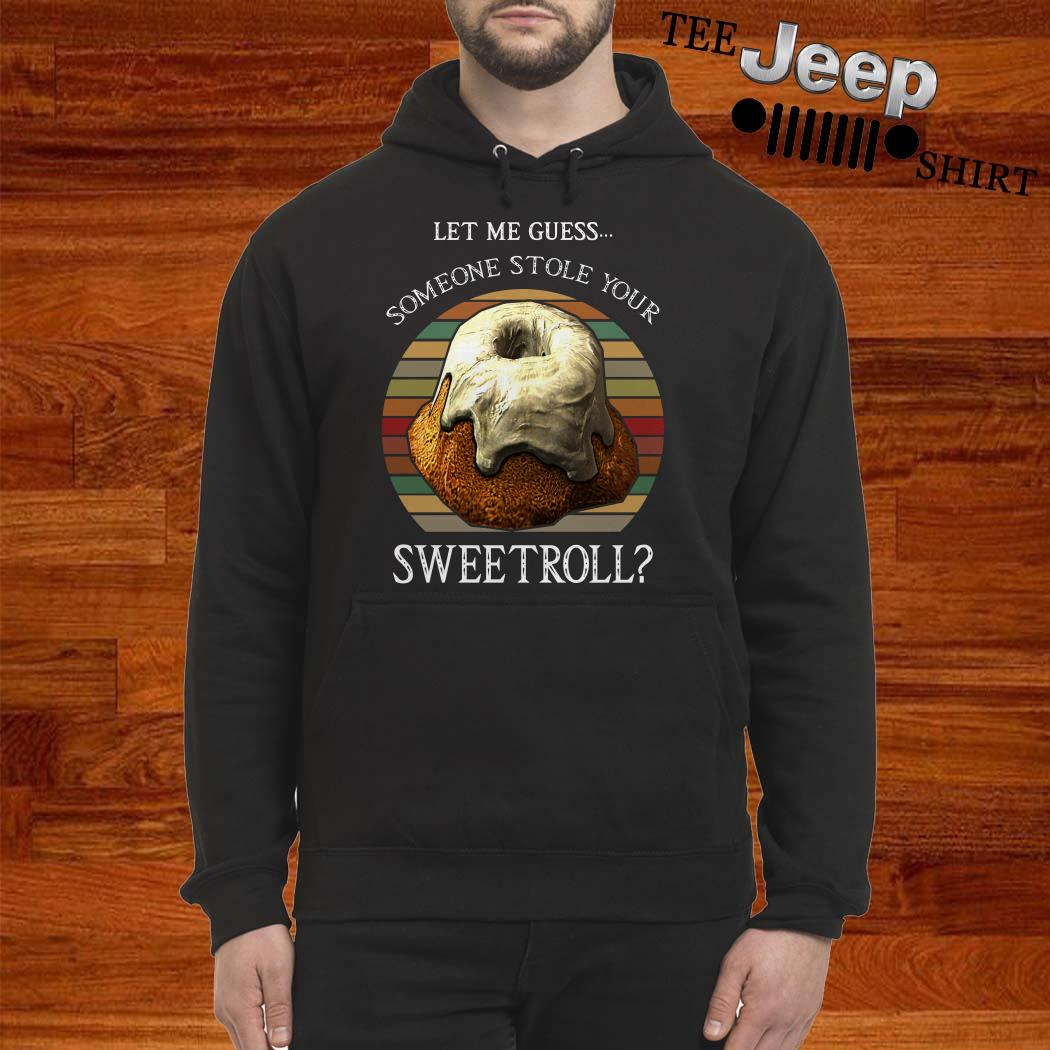 Let Me Guess Someone Stole Your Sweetroll Vintage Hoodie