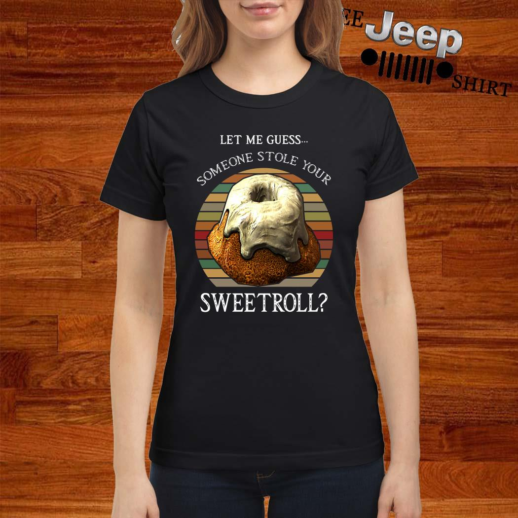 Let Me Guess Someone Stole Your Sweetroll Vintage Ladies Shirt