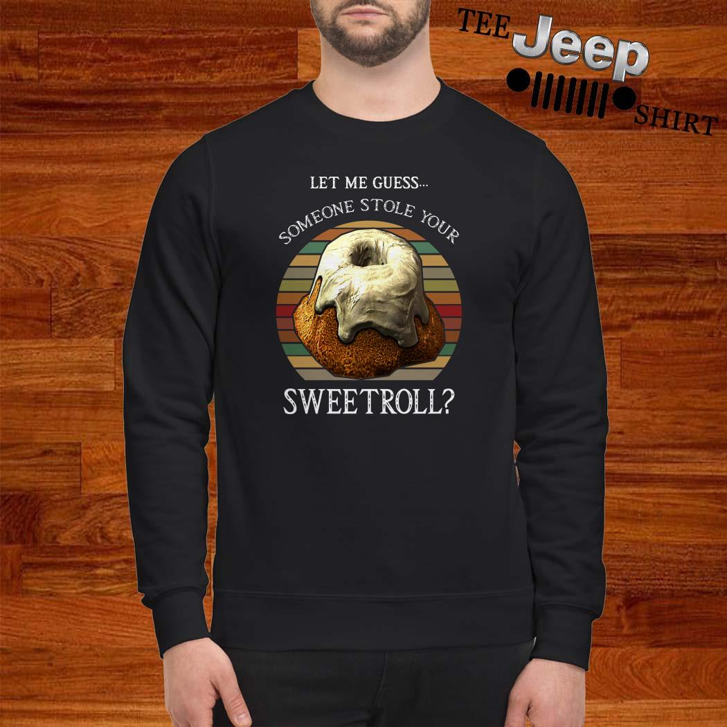 Let Me Guess Someone Stole Your Sweetroll Vintage Sweatshirt