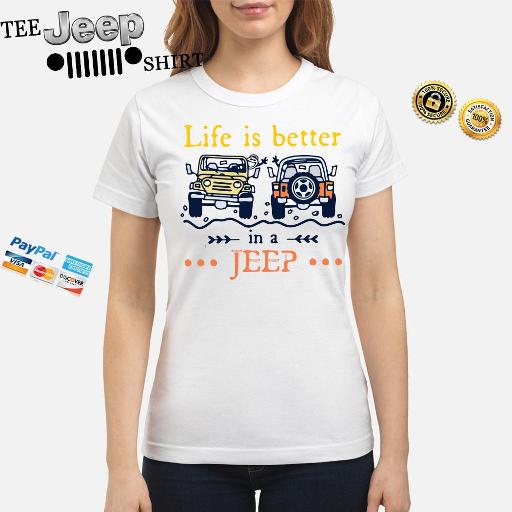 Life Is Better In A Jeep Shirt ladies-shirt
