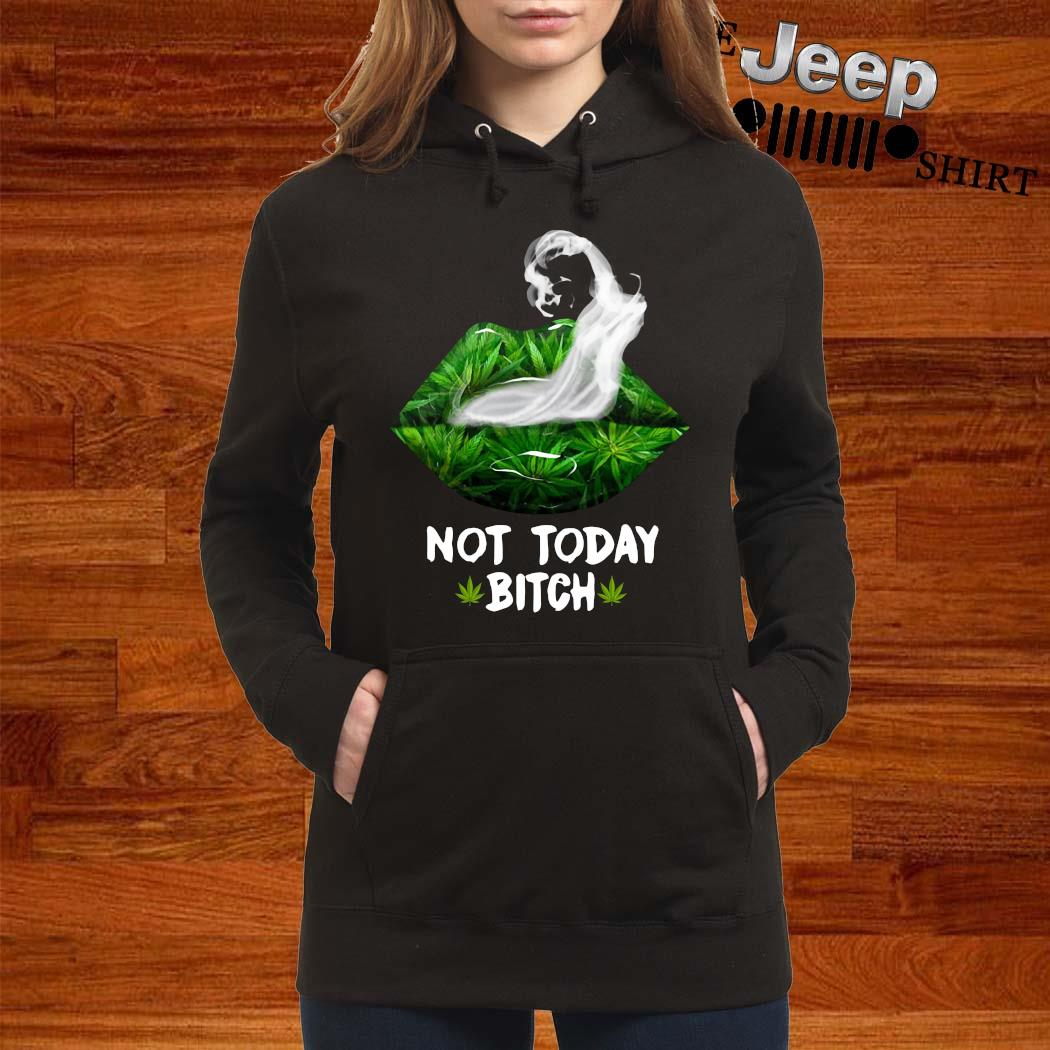 Lip Cannabis Not Today Bitch Shirt women-hoodie