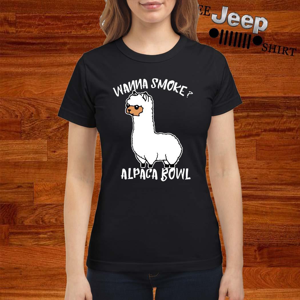 Llama Wanna Smoke Alpaca Bowl Ladies Shirt