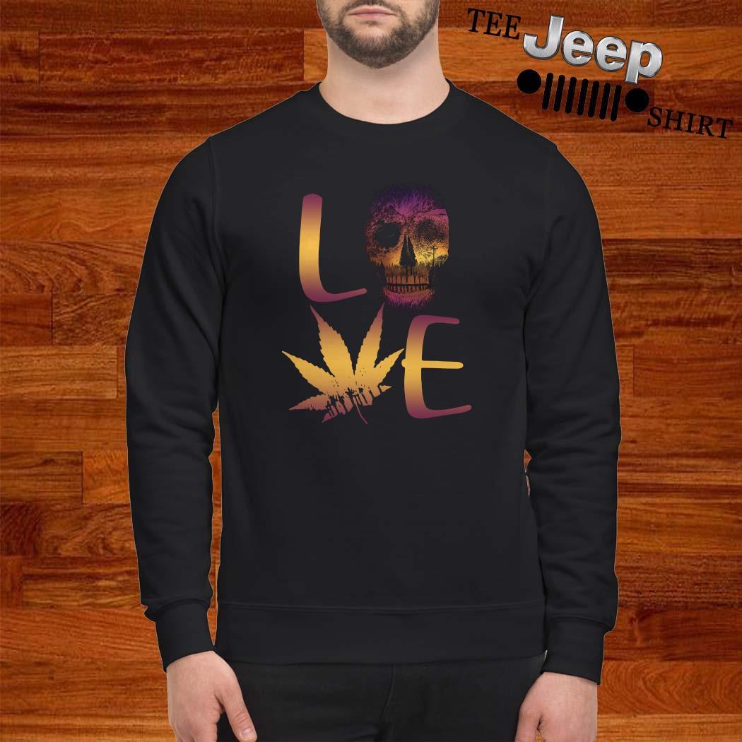 Love Skull And Cannabis Sweatshirt