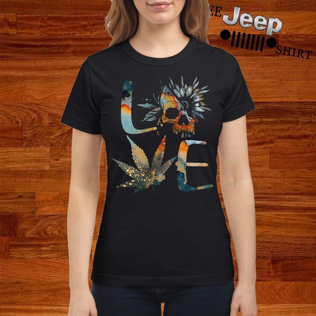 Love Skull Weed Flower Shirt ladies-shirt