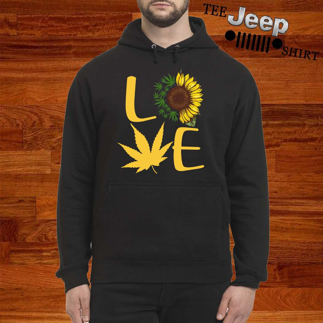 Love Sunflower And Weed Cannabis Hoodie