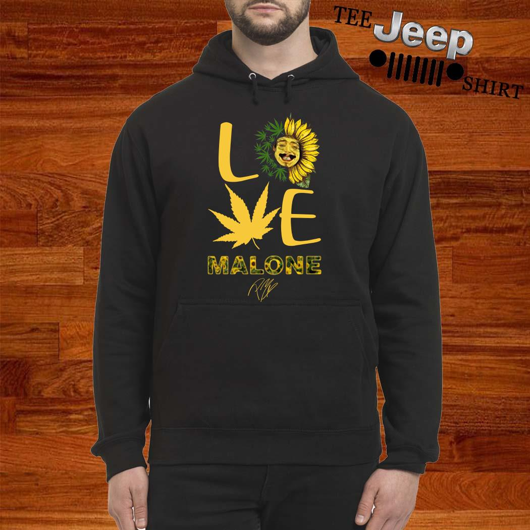 Love Sunflower And Weed Cannabis Malone Signature Hoodie