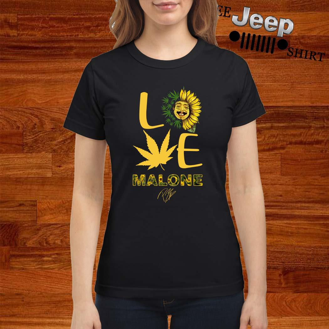 Love Sunflower And Weed Cannabis Malone Signature Ladies Shirt
