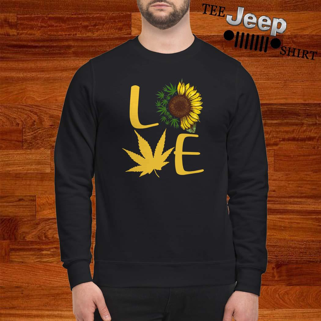 Love Sunflower And Weed Cannabis Sweatshirt