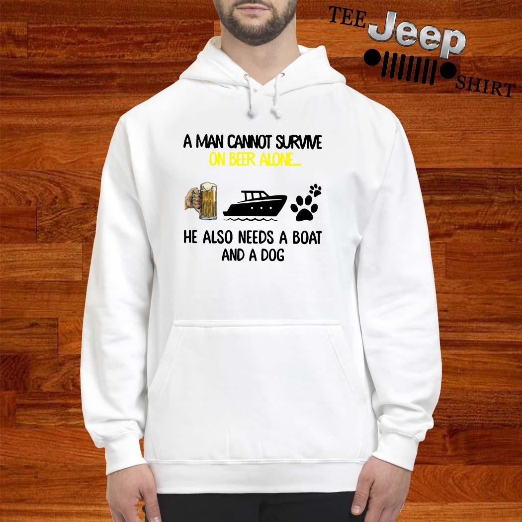 A Man Cannot Survive On Beer Alone He Also Needs A Boat And A Dog Hoodie
