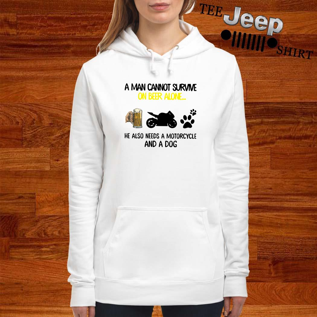 A Man Cannot Survive On Beer Alone He Also Needs A Motorcycle And A Dog Hoodie