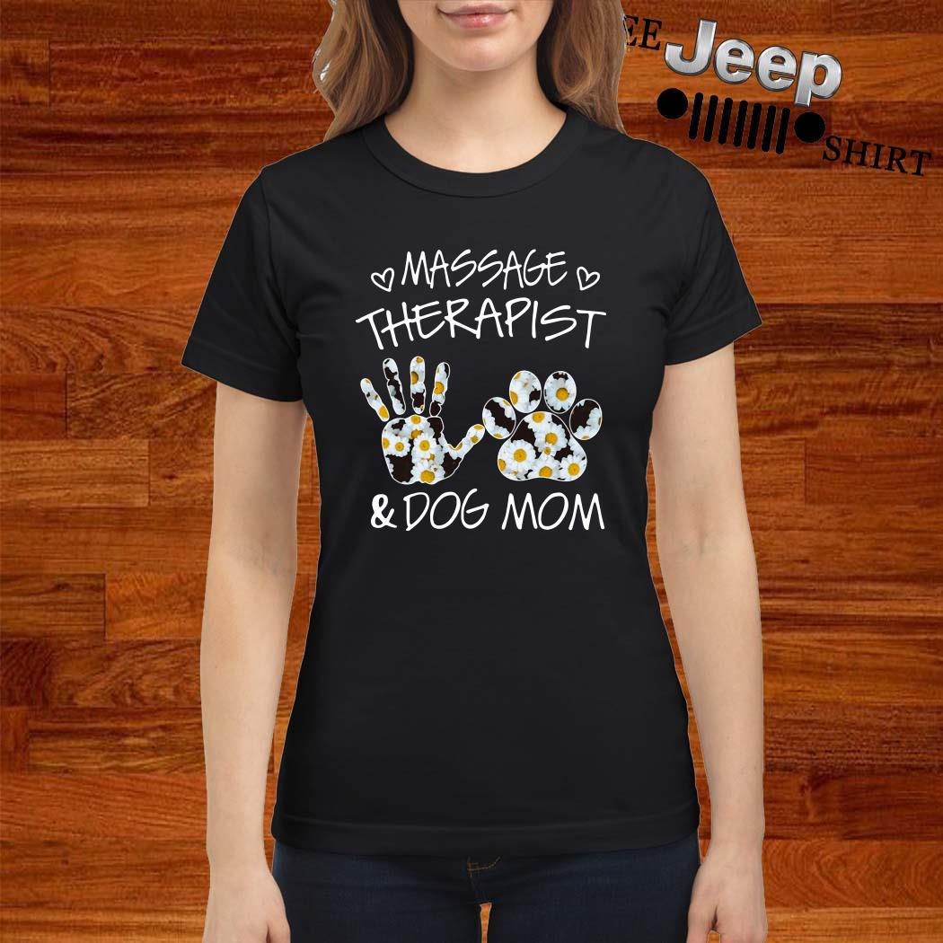 Massage Therapist And Dog Mom Ladies Shirt