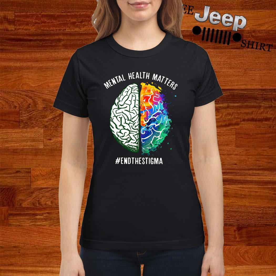 Mental Health Matters #endthestigma Ladies Shirt