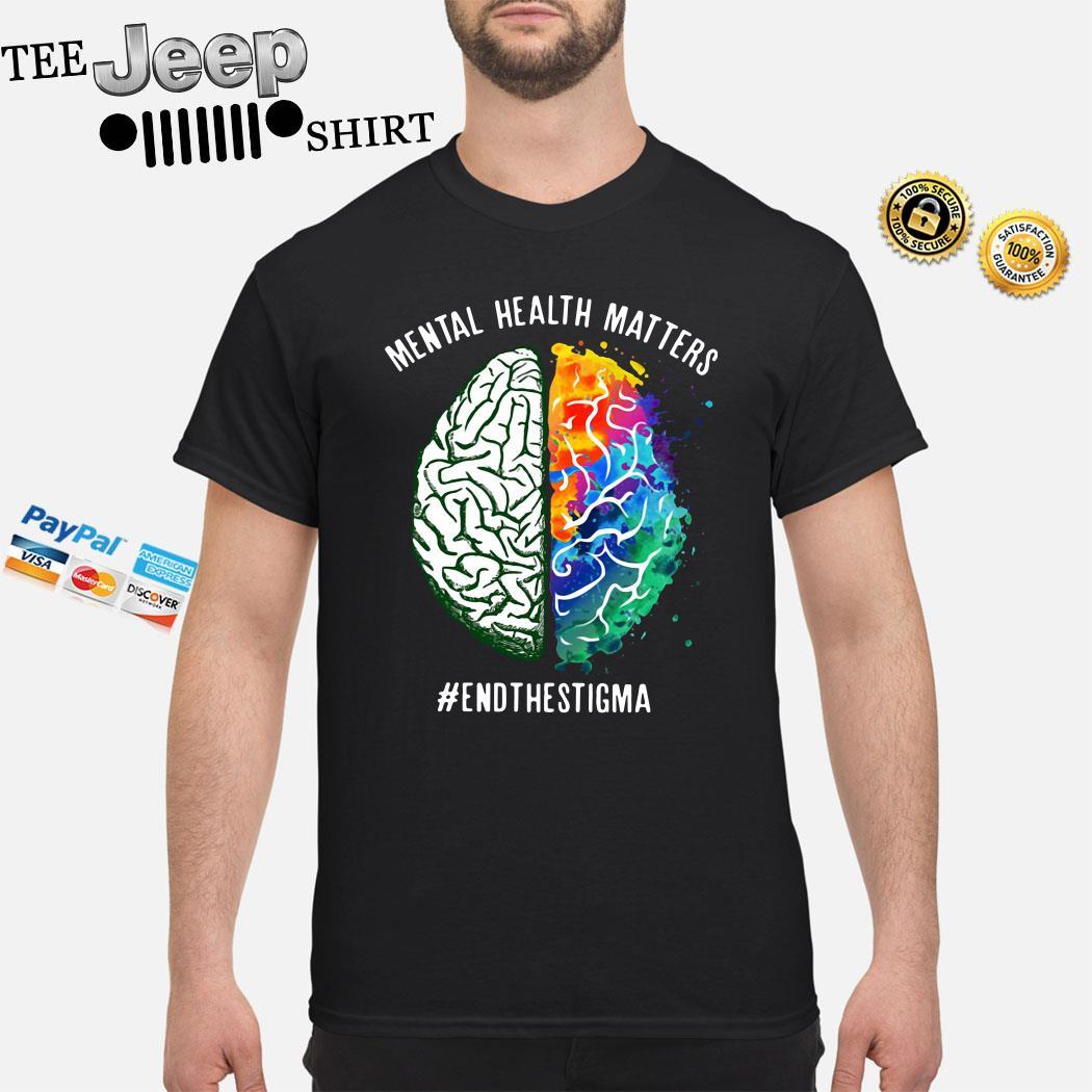 Mental Health Matters #endthestigma Shirt