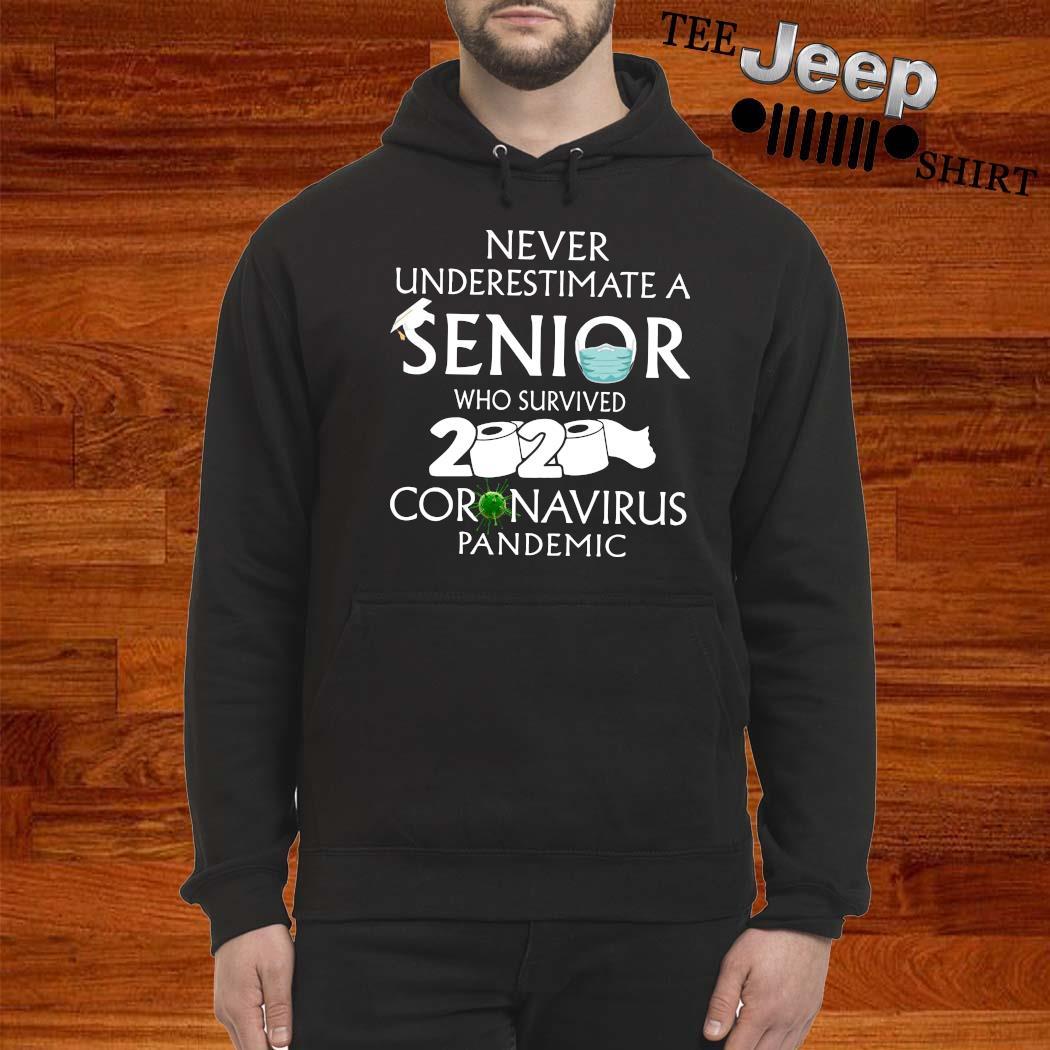 Never Underestimate A Senior Who Survived 2020 Coronavirus Pandemic Shirt hoodie