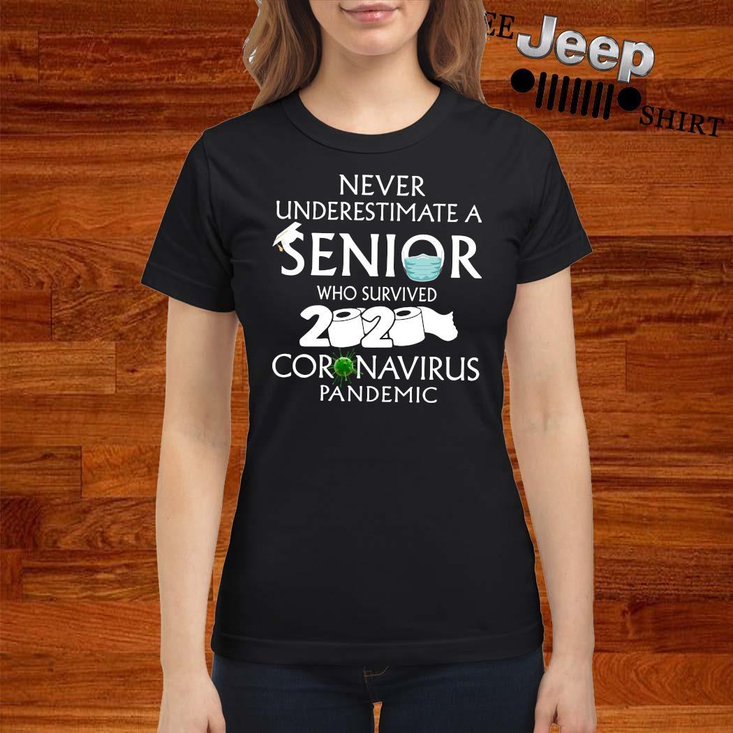 Never Underestimate A Senior Who Survived 2020 Coronavirus Pandemic Shirt ladies-shirt