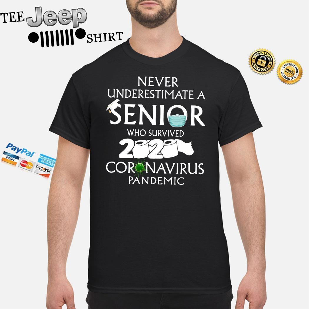 Never Underestimate A Senior Who Survived 2020 Coronavirus Pandemic Shirt