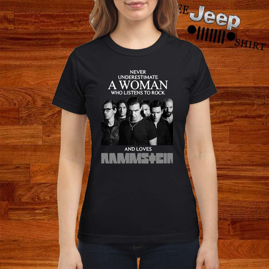 Never Underestimate A Woman Who Listens To Rock And Loves Ramstein Ladies Shirt