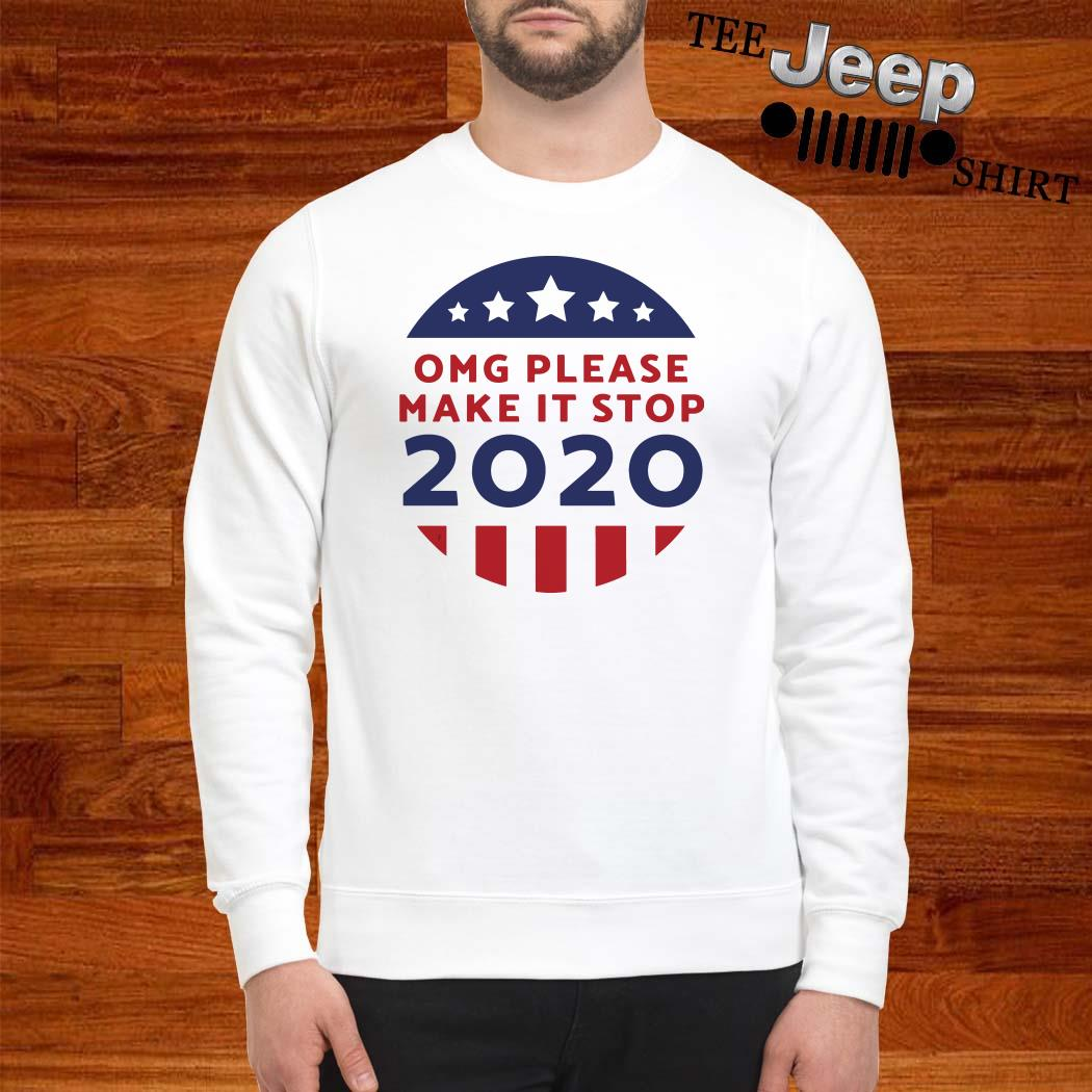 OMG Please Make It Stop 2020 Sweatshirt
