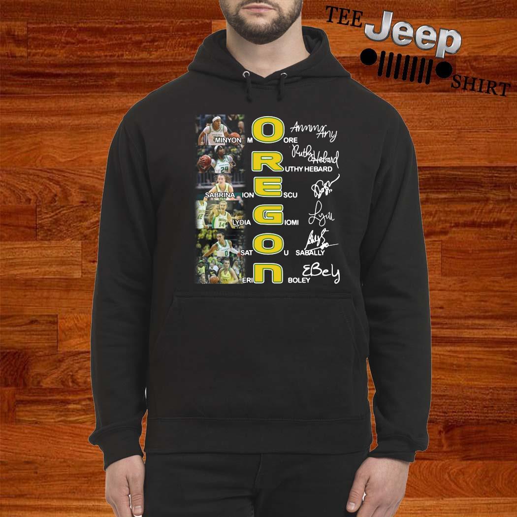 Oregon Minyon Moore Ruthy Hebard Sabrina Ionescu Signatures Shirt hoodie