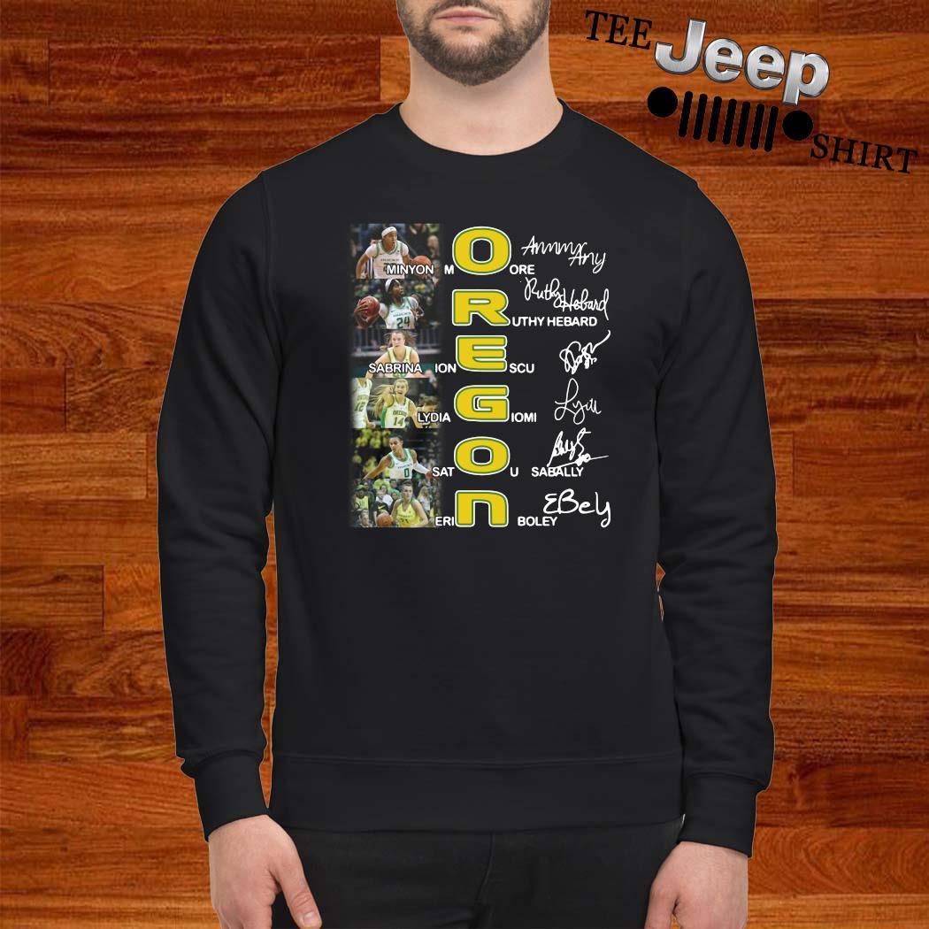 Oregon Minyon Moore Ruthy Hebard Sabrina Ionescu Signatures Shirt sweatshirt