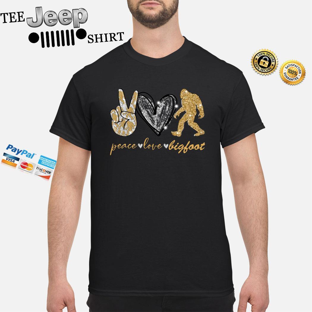 Peace Love Bigfoot Shirt