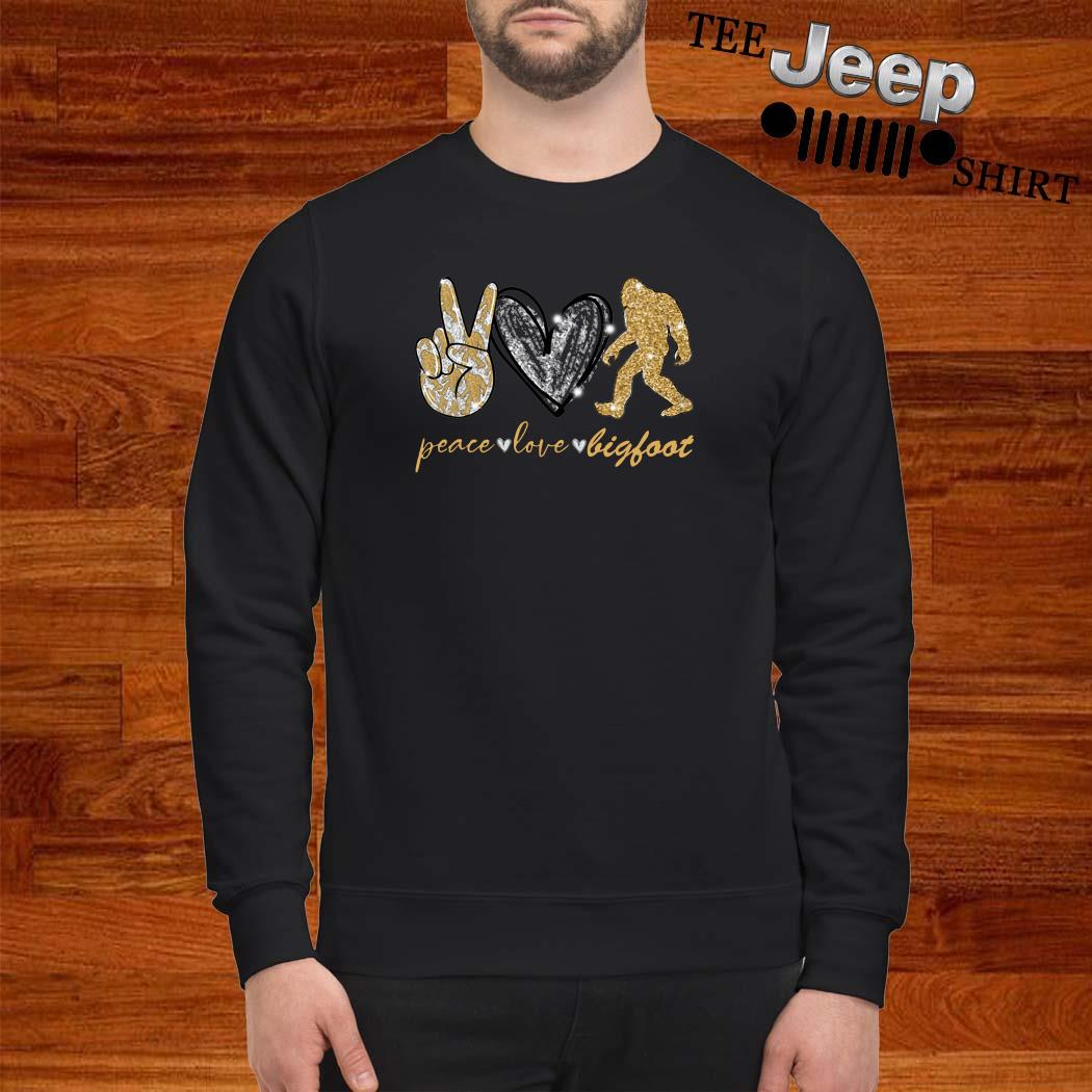 Peace Love Bigfoot Sweatshirt