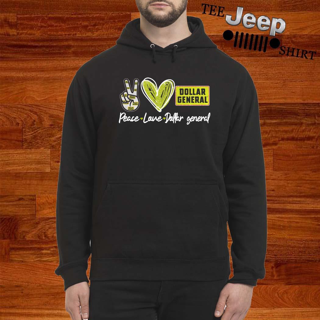 Peace Love Dollar General Shirt hoodie