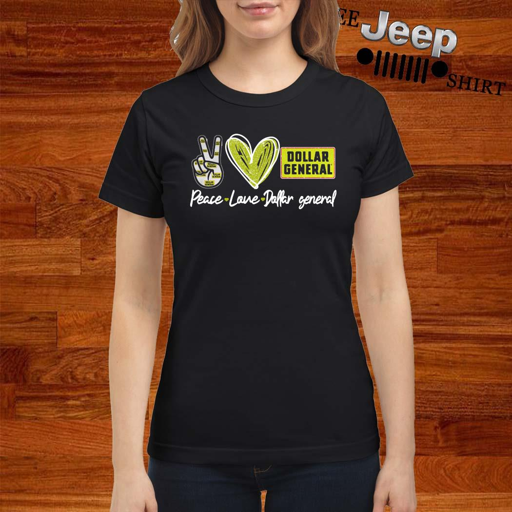 Peace Love Dollar General Shirt ladies-shirt