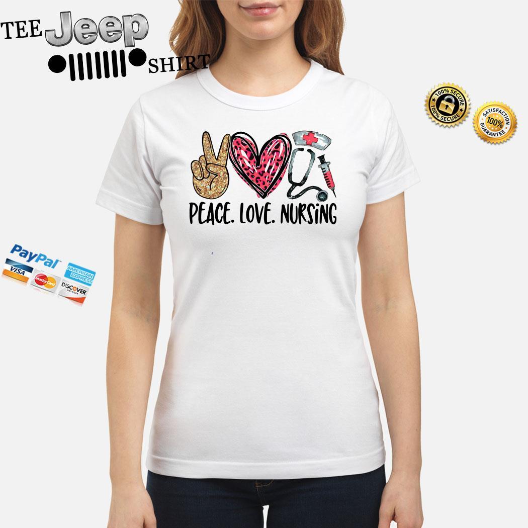 Peace Love Nursing Ladies Shirt