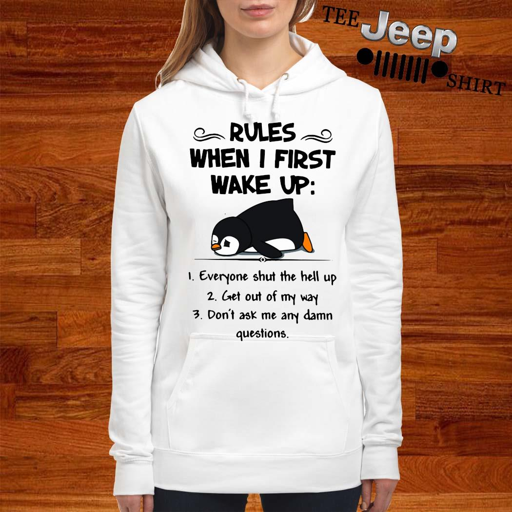 Penguin Rules When I First Wake Up Shirt women-hoodie