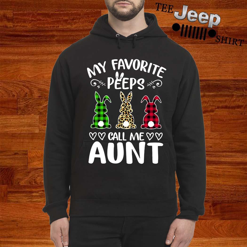 Rabbit Leopard Plaid Printed My Favorite Peeps Call Me Aunt Shirt hoodie