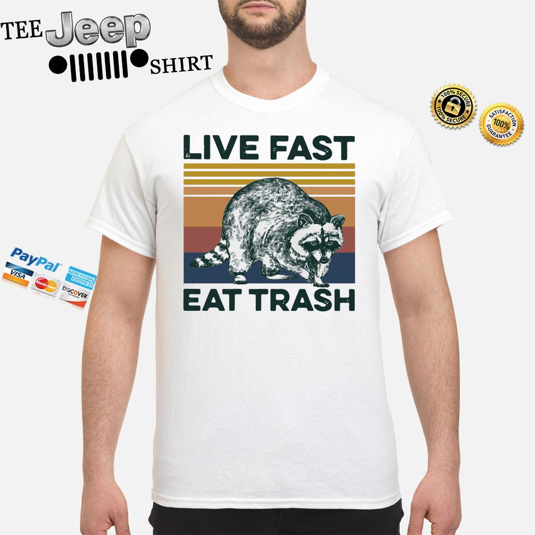 Raccoon Life Fast Eat Trash Vintage Shirt