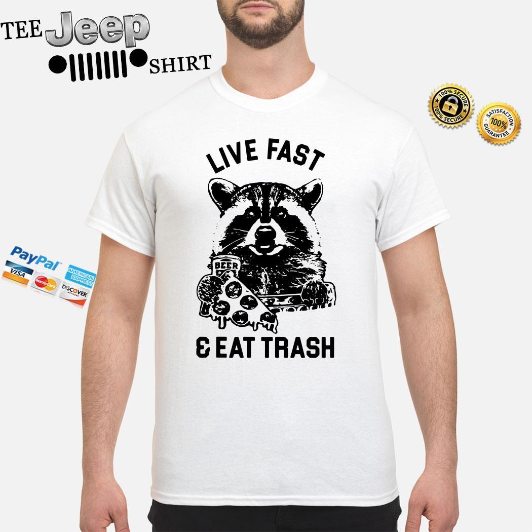 Raccoon Live Fast Eat Trash Shirt